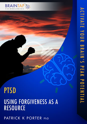 PTSD07 - Using Forgiveness as a Resource