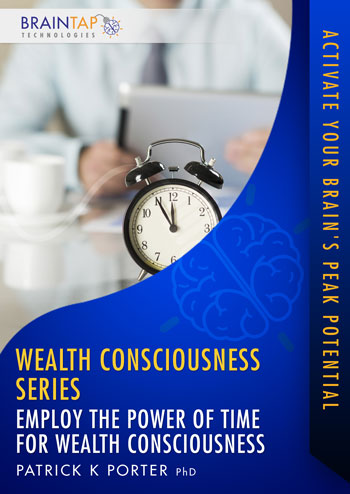 WC16 - Employ the Power of Time For Wealth Consciousness