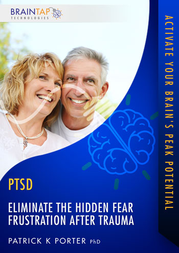 PTSD05 - Eliminate the Hidden Fear Frustration After Trauma